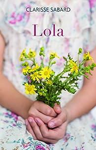 Lola par Clarisse Sabard