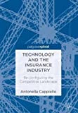 Technology and the Insurance Industry: Re-configuring the Competitive Landscape