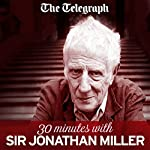 The Telegraph: 30 Minutes with Jonathan Miller | Jonathan Miller