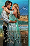 The Secret of Love: Rakes & Rebels: The Raveneau Family, Book 3 (Volume 3)