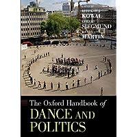 Oxford Handbook of Dance and Politics (Oxford Handbooks)