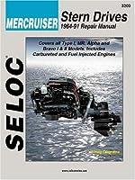 Mercruiser Stern Drive, 1964-1991 (Seloc Marine Tune-Up and Repair Manuals)