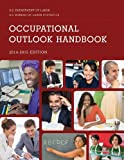 Occupational Outlook Handbook 2014-2015, Bureau of Labor Stat, 1598887149
