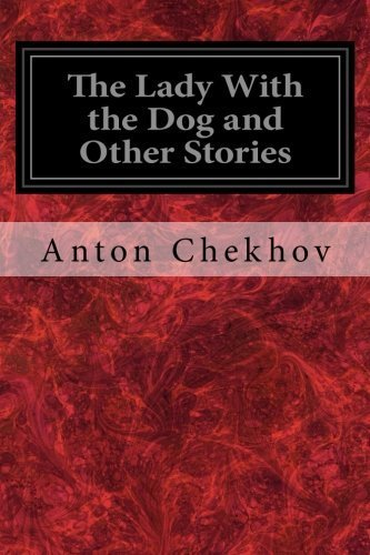 The Lady With the Dog and Other Stories (The Tales of Chekhov) (Volume 3) by Anton Chekhov (2014-03-16)