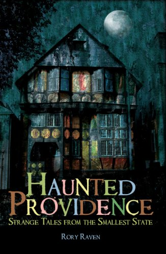 Haunted Providence: Strange Tales from the Smallest State (Haunted - Island Providence Rhode Place