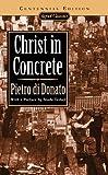 """""""Christ in Concrete (Centennial Edition) (Signet classics)"""" av Pietro di Donato"""