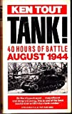img - for Tank!: 40 Hours of Battle, August 1944 book / textbook / text book