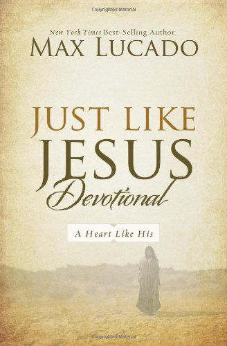 Just Like Jesus Devotional: A Thirty-Day Walk with the Savior