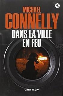 Dans la ville en feu : roman, Connelly, Michael