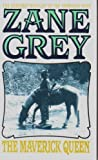 The Maverick Queen, Zane Grey, 0061003921