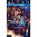 Claimed by the Immortal: The Claiming Audiobook by Rachel Lee Narrated by Jolie Greene