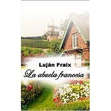 La abuela francesa (Spanish Edition)