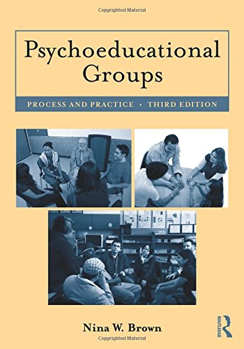 Psychoeducational Groups: Process and Practice (Life Skills Activities For Adults With Mental Illness)