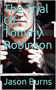 The Trial Of Tommy Robinson