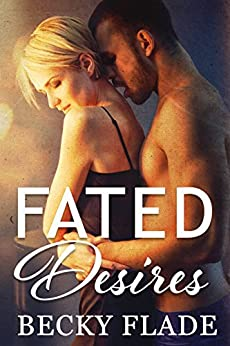 Fated Desires by [Flade, Becky]