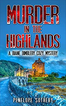 Murder in the Highands: A Diane Dimbleby Cozy Mystery by [Sotheby, Penelope ]