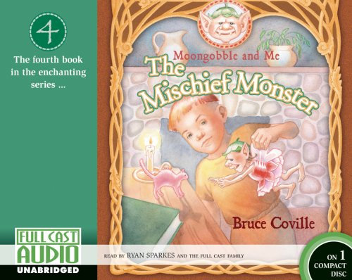 Download The Mischief Monster [Library]: Moongobble and Me: Book 4 pdf epub