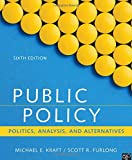 Public Policy: Politics, Analysis, and Alternatives (Sixth Edition)