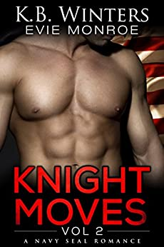 Knight Moves Vol. 2: A Navy SEAL Romance by [Winters, KB, Monroe, Evie]