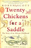 Front cover for the book Twenty Chickens for a Saddle: The Story of an African Childhood by Robyn Scott