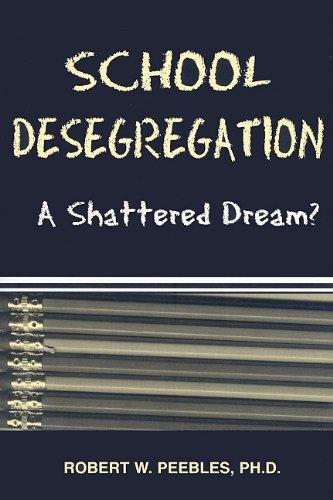 School Desegregation: A Shattered Dream? PDF