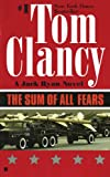 The Sum of All Fears (A Jack Ryan Novel, Book 6)