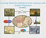 Learning about the Settlement of the Americas with Graphic Organizers, Linda Wirkner, 1404250573