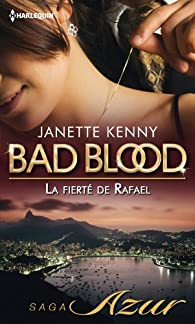 Bad Blood, tome 6 : La fierté de Rafael par Janette Kenny