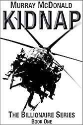 Kidnap (The Billionaire Series Book 1)