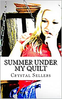 Summer Under My Quilt by [Sellers, Crystal]