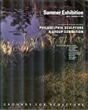 img - for Summer Exhibition, July 18-September 13, 1998: Philadelphia Sculptors, A Group Exhibition, Grounds for Sculpture, Hamilton, New Jersey book / textbook / text book