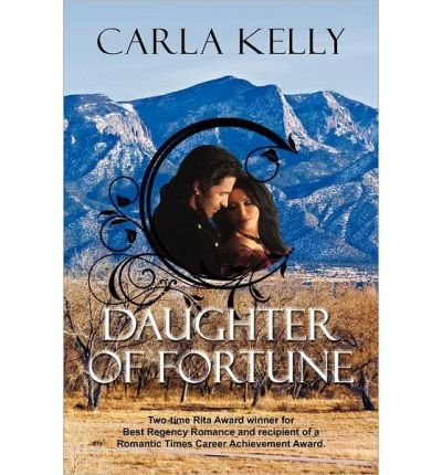 Download [ [ [ Daughter of Fortune [ DAUGHTER OF FORTUNE ] By Kelly, Carla ( Author )Jul-01-2012 Paperback PDF