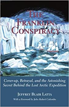 ;WORK; The Franklin Conspiracy: An Astonishing Solution To The Lost Arctic Expediton. Ministry basado Trainer Gardeur Since