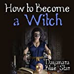 How to Become a Witch | Dayanara Blue Star