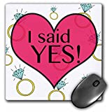 3dRose LLC 8 x 8 x 0.25 Inches Mouse Pad, I Said Yes Bride to Be Bachelorette Engagement Rings (mp_161154_1)