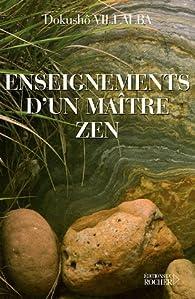 Les enseignements d'un maître zen : Au fil du présent éternel par Dokusho Villalba