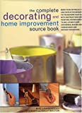 The Complete Decorating and Home Improvement Source Book, Mike Lawrence, 0754813908