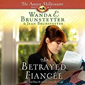 The Betrayed Fiancee: The Amish Millionaire, Book 3 | Wanda E. Brunstetter, Jean Brunstetter