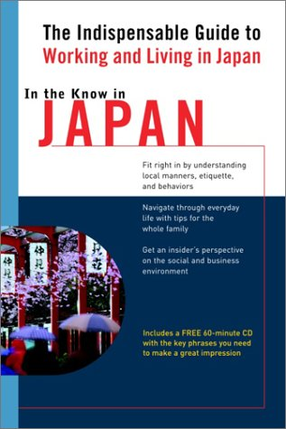 In the Know in Japan: The Indispensable Guide to Working and Living in Japan by Brand: Living Language