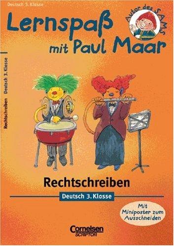 Lernspaß mit Paul Maar - Deutsch: 3. Schuljahr - Rechtschreiben: Übungsheft. Mit Lösungsteil