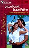 img - for Jesse Hawk: Brave Father (Desire, 1278) book / textbook / text book