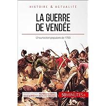 La guerre de Vendée: L'insurrection populaire de 1793 (Grandes Batailles t. 36) (French Edition)