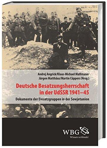 deutsche-besatzungsherrschaft-in-der-udssr-1941-45-dokumente-der-einsatzgruppen-in-der-sowjetunion-band-ii-verffentlichungen-der-forschungsstelle-ludwigsburg