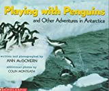 Playing with Penguins and Other Adventures in Antarctica, Ann McGovern, 0590441752
