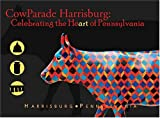 CowParade Harrisburg Pennsylvania, Ronald A. Fox and Christine O'Leary-Rockey, 1882203410