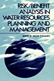 Risk/Benefit Analysis in Water Resources Planning and Management, Yacov V. Haimes, 0306408848
