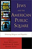 img - for Jews and the American Public Square: Debating Religion and Republic book / textbook / text book