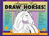 Anyone Can Draw Horses!: A Step-by-Step Guide to Drawing Horses for All Ages