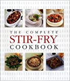 The Complete Stir-Fry Cookbook
