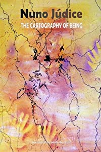 The Cartography of Being: Selected Poems 1967 - 2005